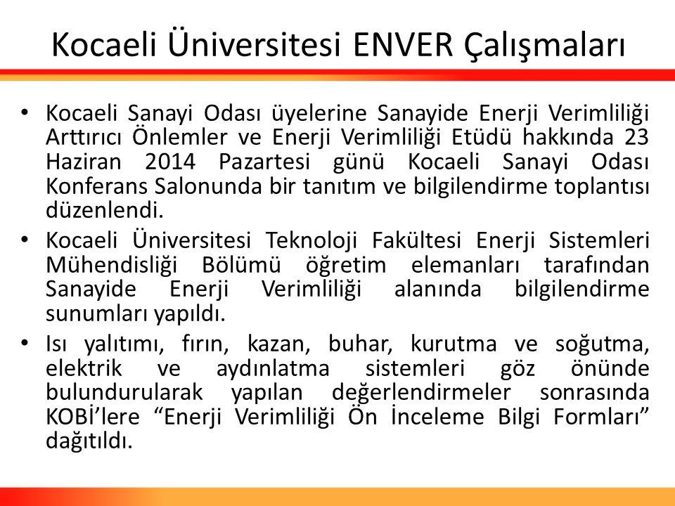 Kocaeli Üniversitesi ENVER Çalışmaları Kocaeli Sanayi Odası üyelerine Sanayide Enerji Verimliliği Arttırıcı Önlemler ve Enerji Verimliliği Etüdü hakkı
