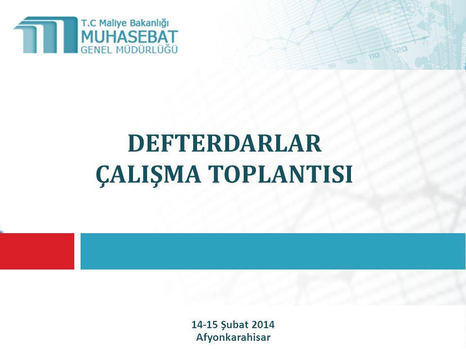 DEFTERDARLAR ÇALIŞMA TOPLANTISI 14-15 Şubat 2014 Afyonkarahisar