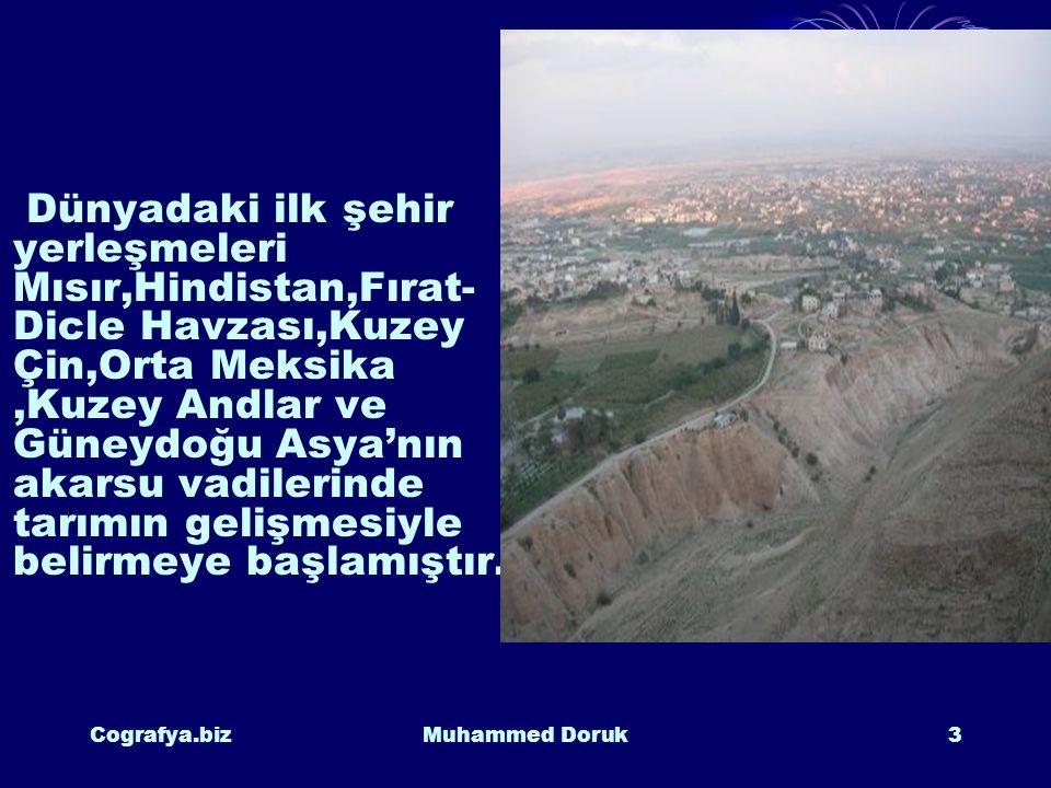 Cografya.bizMuhammed Doruk2 A.Tarihsel Süreçte Şehirlerin Nufüs Gelişimi İlk şehirlerin ortaya çıkışı ve yeryüzünde şehirleşme hareketlerinin başlangı