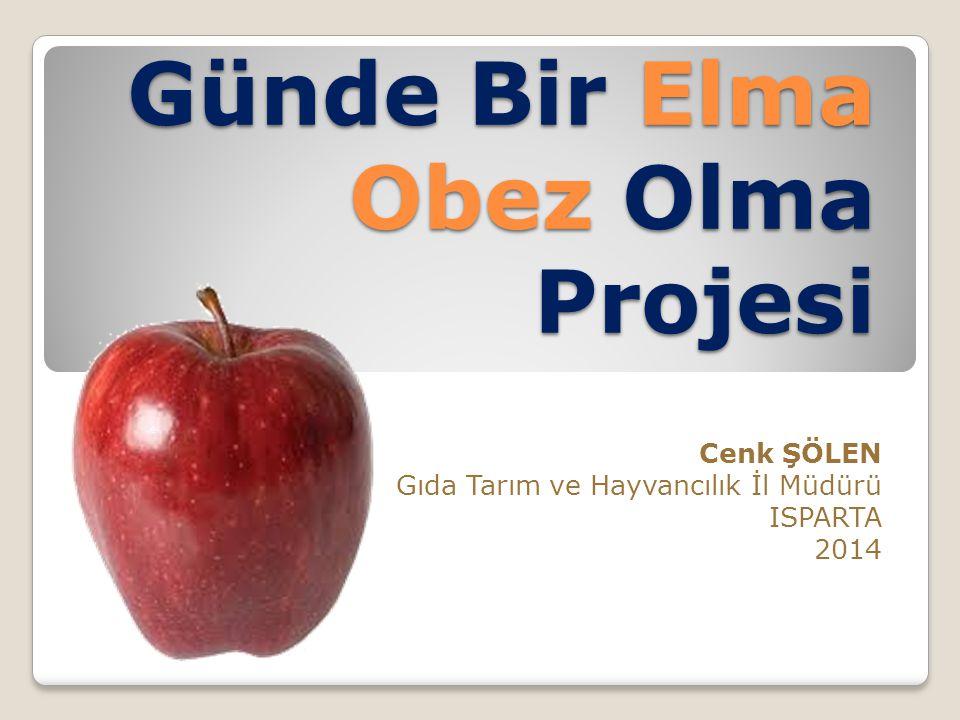 Günde Bir Elma Obez Olma Projesi Cenk ŞÖLEN Gıda Tarım ve Hayvancılık İl Müdürü ISPARTA 2014