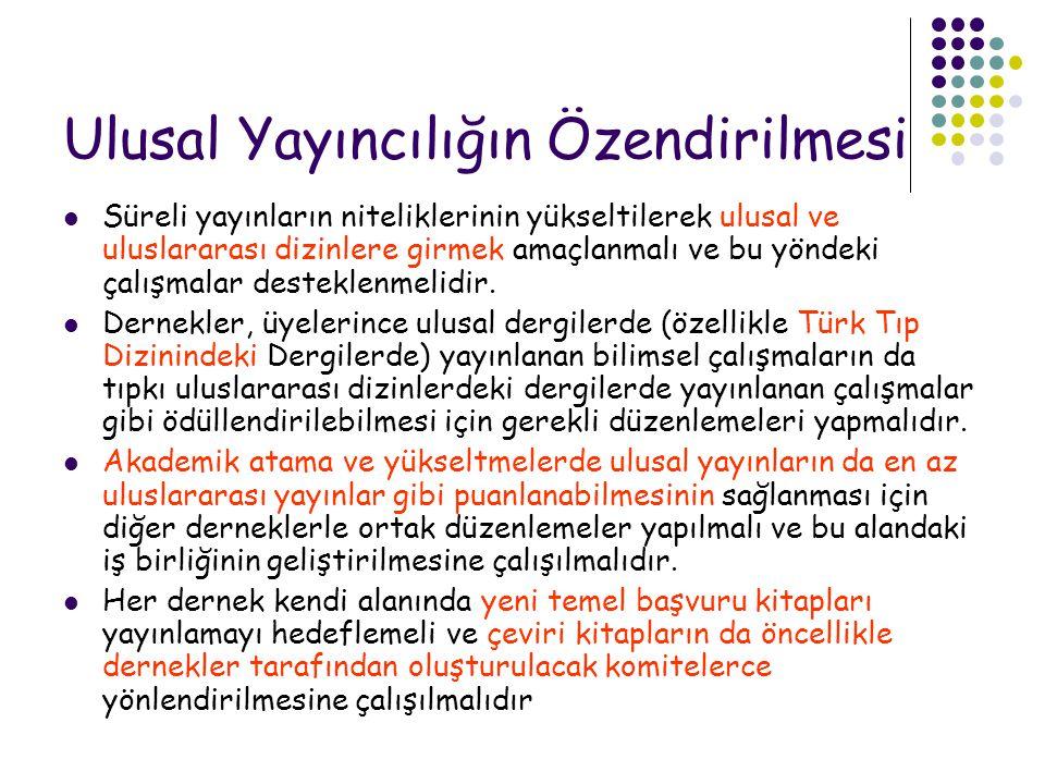Derneklerin Bilimsel Araştırma Stratejilerinin Planlaması Öncelikle kendi alanında olmak üzere Türkiye de bilimin gelişmesine ve toplumun gereksinimlerinin karşılanmasına katkı sağlayacak ve etik kurallar çerçevesinde yapılacak olan her türlü bilimsel araştırmanın desteklenmesi; bilimsel araştırma yapılmasının ve bilimsel araştırma ili ilgili kayıtların uygun şekilde toplanmasının özendirilmesi ve bilimsel araştırma yapacak kişilerin mutlak suretle desteklenmesi olmalıdır.