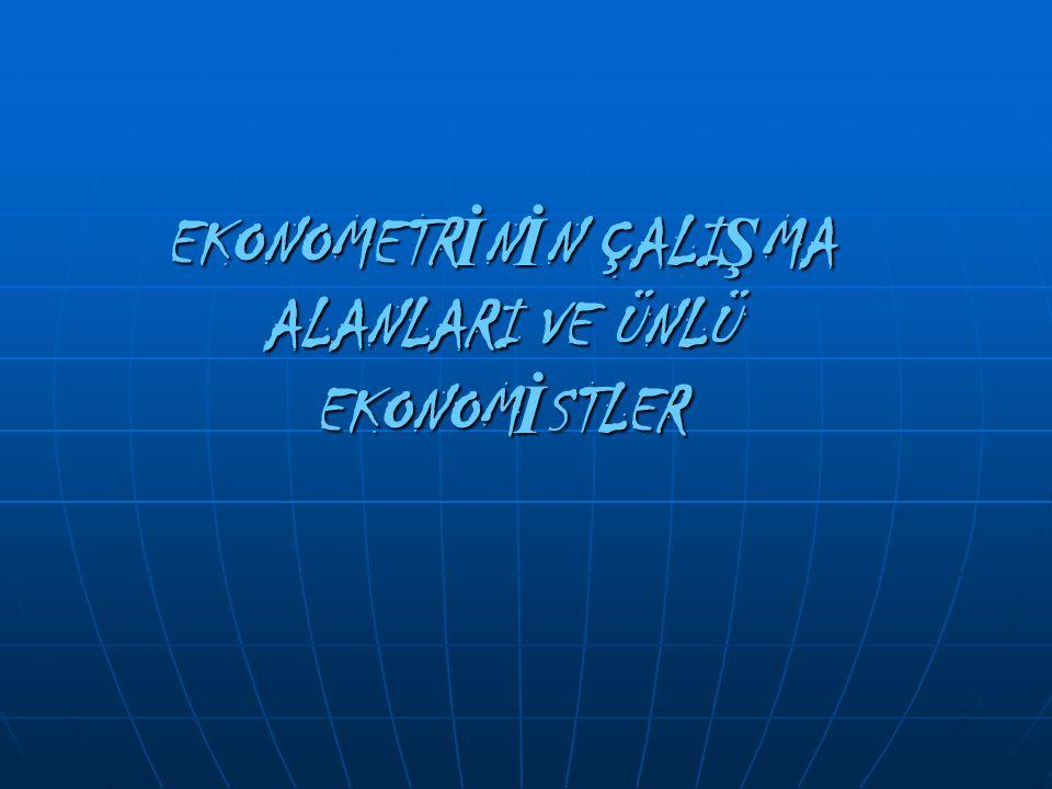 EKONOMETR İ NED İ R .