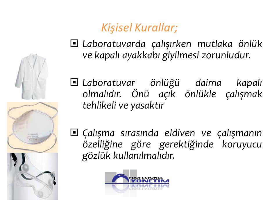 Kişisel Kurallar;  Laboratuvarda çalışırken mutlaka önlük ve kapalı ayakkabı giyilmesi zorunludur.  Laboratuvar önlüğü daima kapalı olmalıdır. Önü a