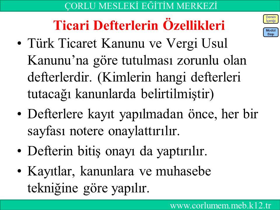 56 Ticari Defterlerin Özellikleri Türk Ticaret Kanunu ve Vergi Usul Kanunu'na göre tutulması zorunlu olan defterlerdir.