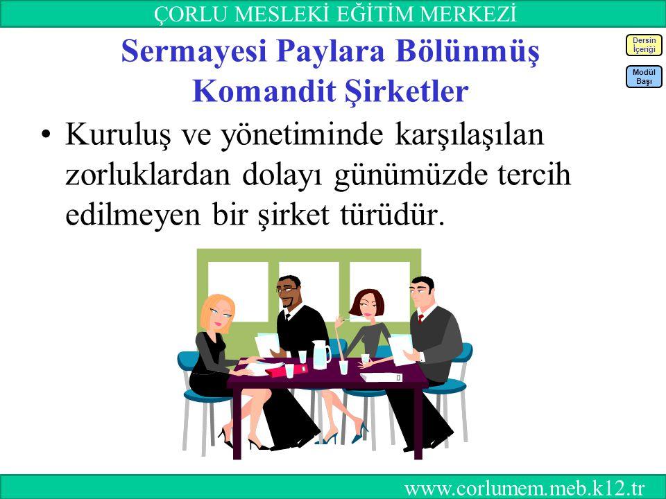 63 Sermayesi Paylara Bölünmüş Komandit Şirketler Kuruluş ve yönetiminde karşılaşılan zorluklardan dolayı günümüzde tercih edilmeyen bir şirket türüdür.