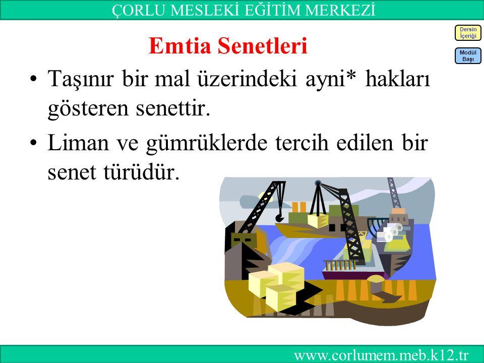 73 Emtia Senetleri Taşınır bir mal üzerindeki ayni* hakları gösteren senettir.