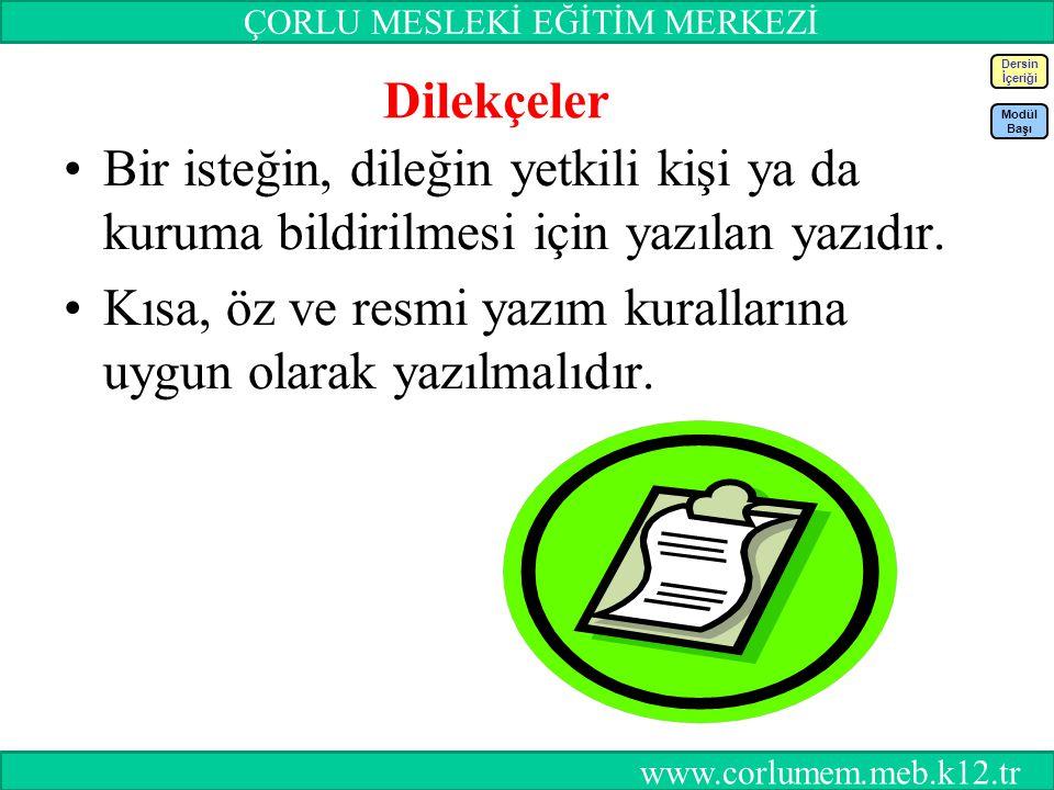 77 Dilekçeler Bir isteğin, dileğin yetkili kişi ya da kuruma bildirilmesi için yazılan yazıdır.