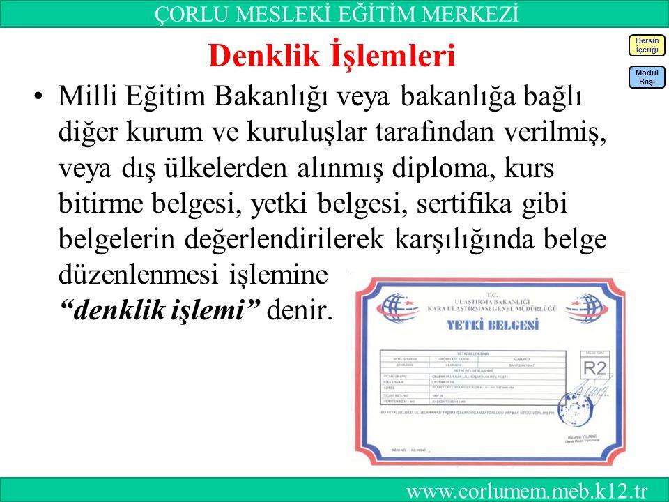 86 Denklik İşlemleri Milli Eğitim Bakanlığı veya bakanlığa bağlı diğer kurum ve kuruluşlar tarafından verilmiş, veya dış ülkelerden alınmış diploma, k