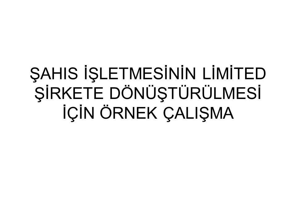 Bu çalışma; İstanbul Ticaret Sicil Müdürlüğü yetki alanında, 2014 yılında, Mersis kayıt sistemi üzerinden, İstanbul Ticaret odasına kayıtlı, bilanço usulüne tabi, tescile tabi taşıtı olan, tescile tabi taşınmazı olmayan şahıs işletmesinin, tek ortaklı limited şirkete dönüştürülmesi için yapılmıştır, yukarıdaki husus dışında farklı tür değiştirmeleri farklı özellikler arz edebilir.