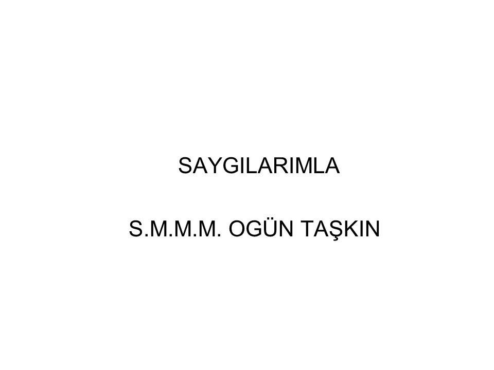 SAYGILARIMLA S.M.M.M. OGÜN TAŞKIN