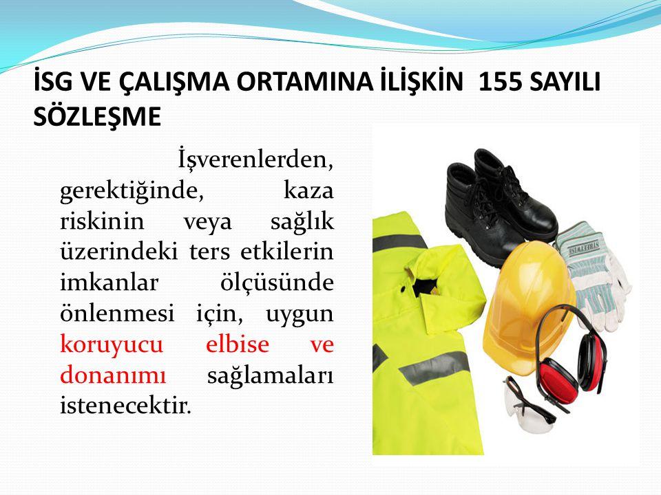 İşverenlerden, gerektiğinde, kaza riskinin veya sağlık üzerindeki ters etkilerin imkanlar ölçüsünde önlenmesi için, uygun koruyucu elbise ve donanımı sağlamaları istenecektir.