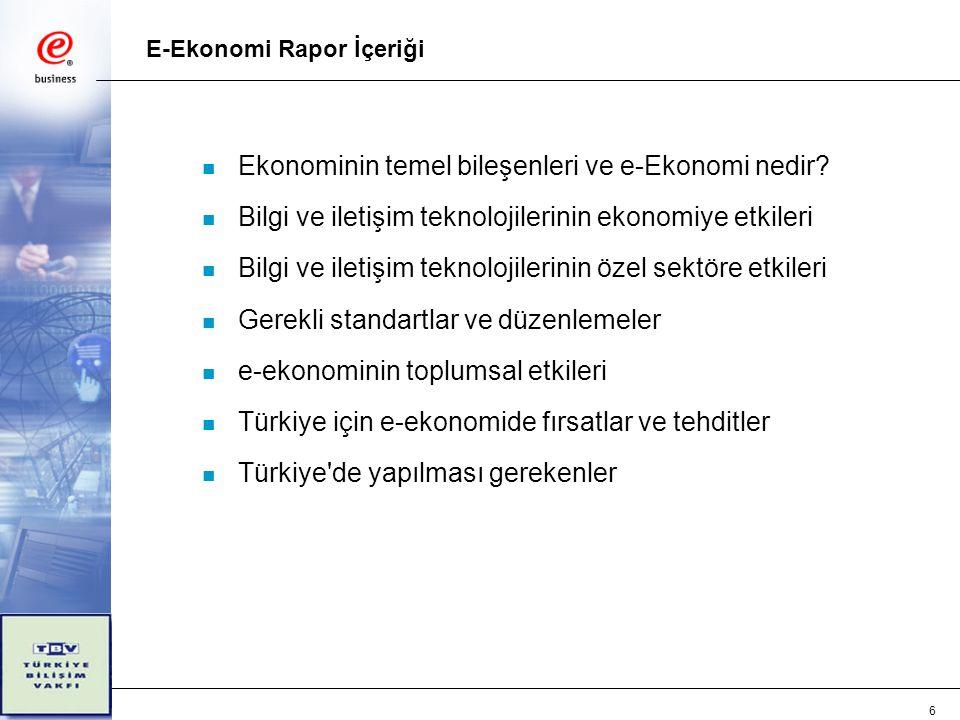 6 E-Ekonomi Rapor İçeriği n Ekonominin temel bileşenleri ve e-Ekonomi nedir.