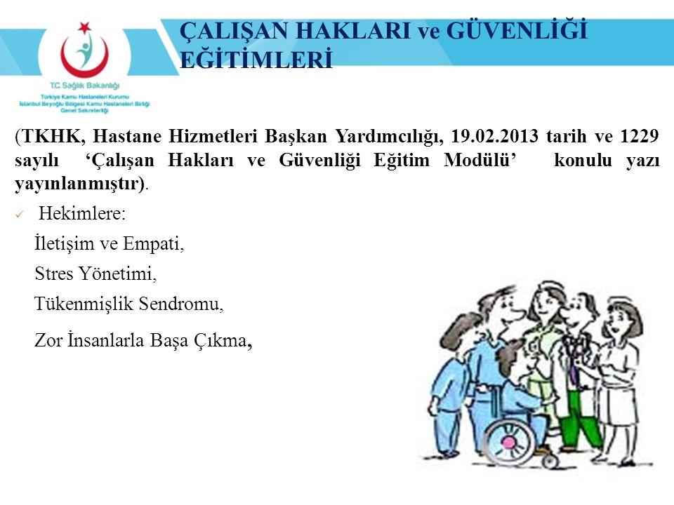 (TKHK, Hastane Hizmetleri Başkan Yardımcılığı, 19.02.2013 tarih ve 1229 sayılı 'Çalışan Hakları ve Güvenliği Eğitim Modülü' konulu yazı yayınlanmıştır