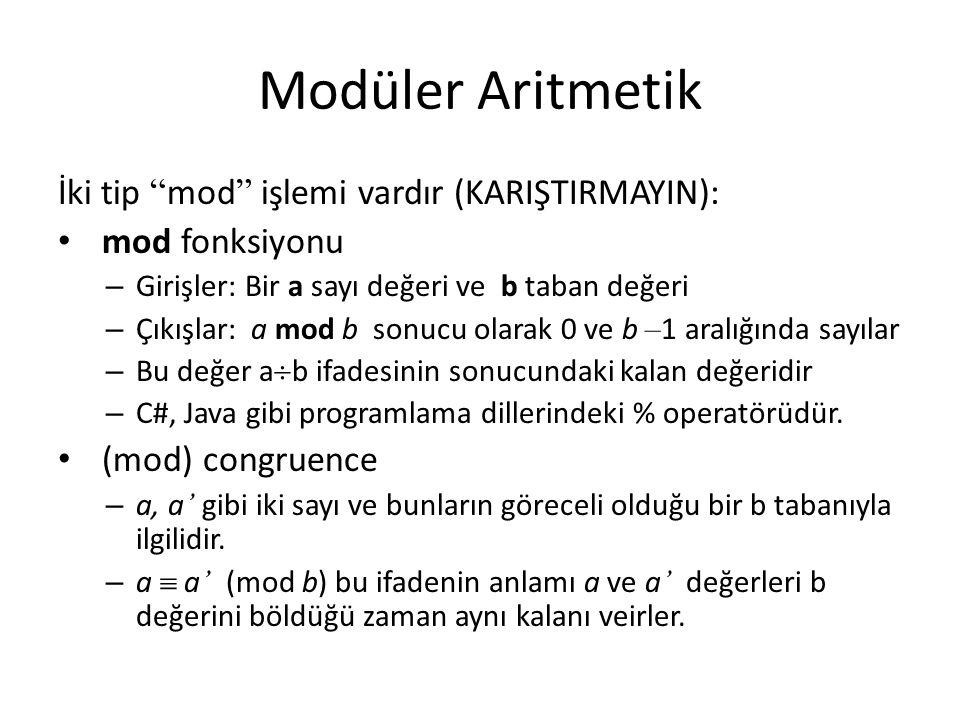 """Modüler Aritmetik İki tip """" mod """" işlemi vardır (KARIŞTIRMAYIN): mod fonksiyonu – Girişler: Bir a sayı değeri ve b taban değeri – Çıkışlar: a mod b so"""