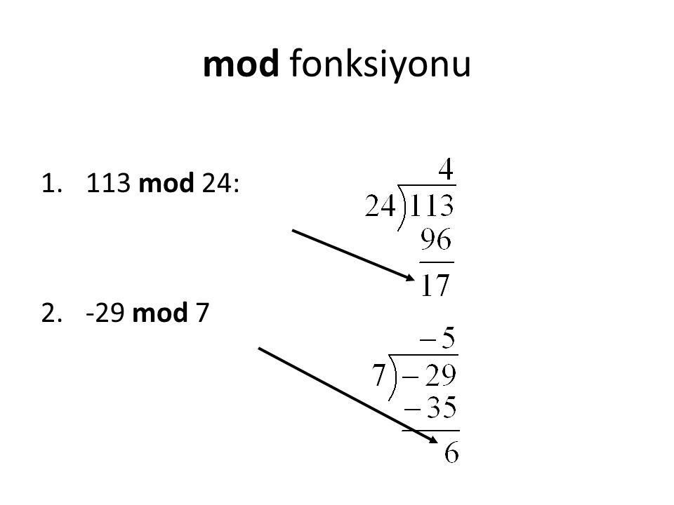 mod fonksiyonu 1.113 mod 24: 2.-29 mod 7