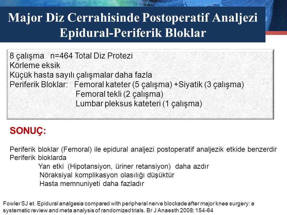 Major Diz Cerrahisinde Postoperatif Analjezi Epidural-Periferik Bloklar Fowler SJ et. Epidural analgesia compared with peripheral nerve blockade after