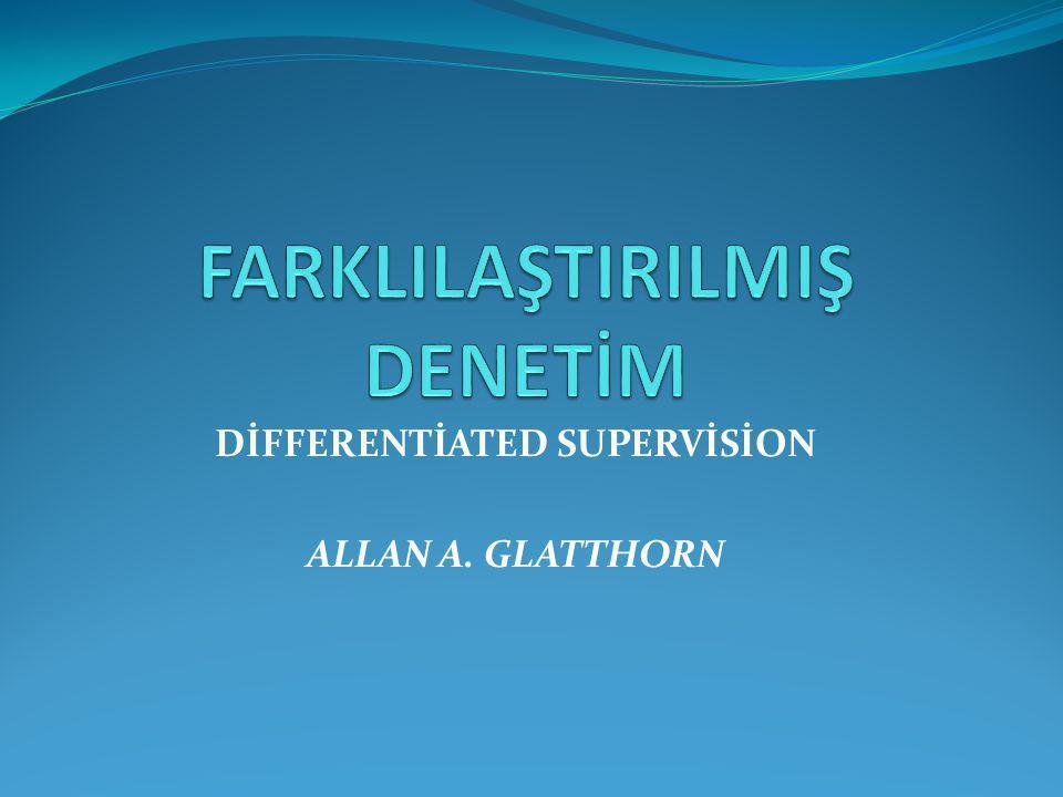 DİFFERENTİATED SUPERVİSİON ALLAN A. GLATTHORN
