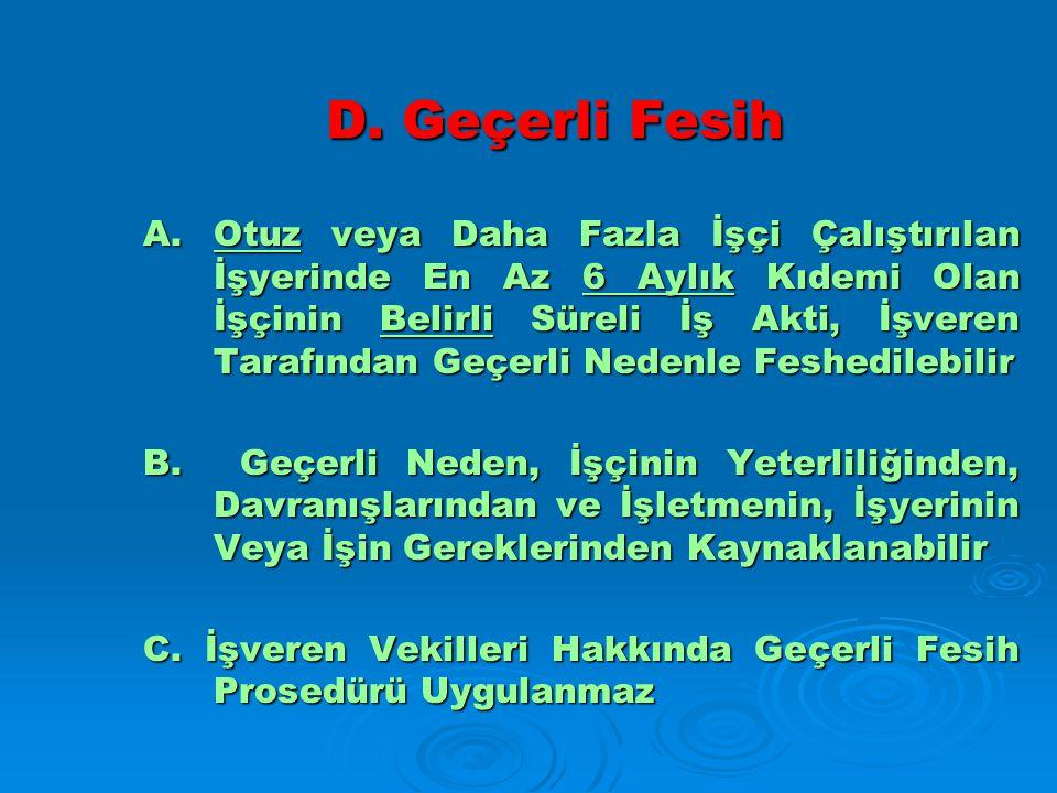 D.Geçerli Fesih A.