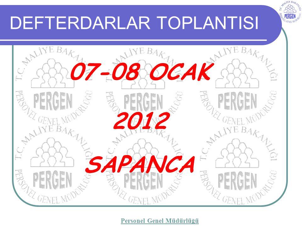 DEFTERDARLAR TOPLANTISI 07-08 OCAK 2012 SAPANCA Personel Genel Müdürlüğü