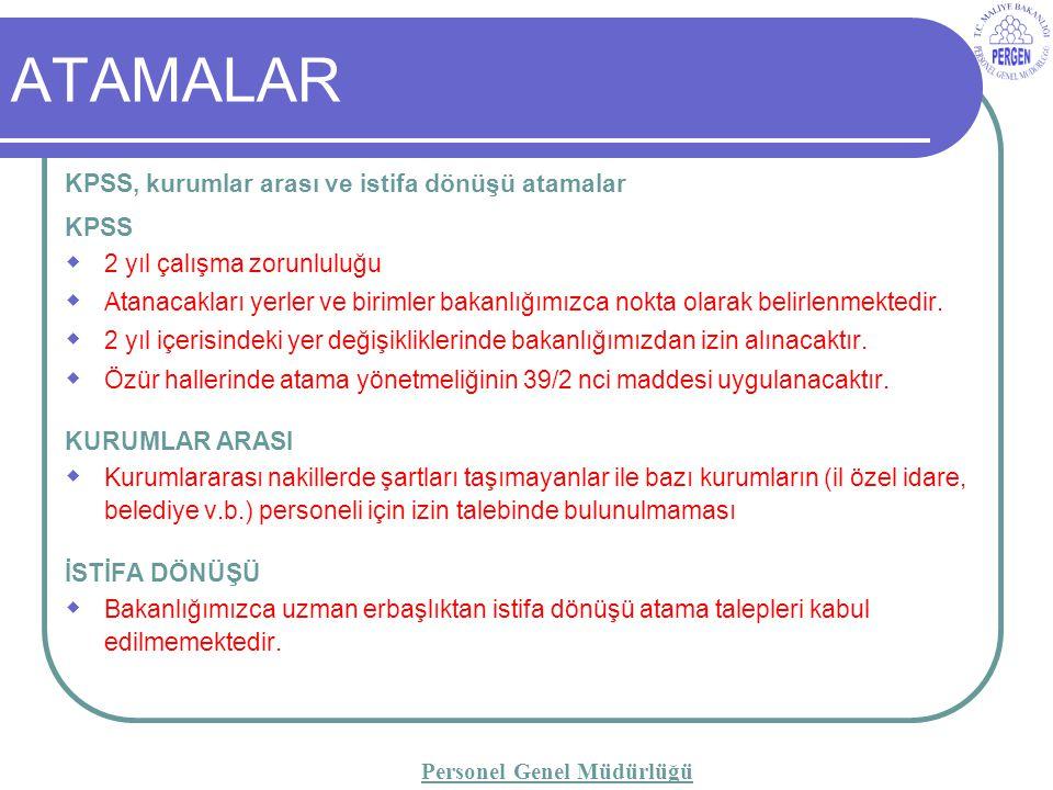 ATAMALAR KPSS  2 yıl çalışma zorunluluğu  Atanacakları yerler ve birimler bakanlığımızca nokta olarak belirlenmektedir.
