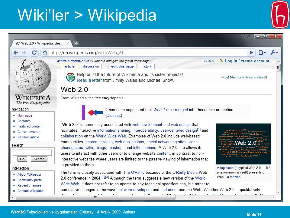 Slide 14 Web 2.0 Teknolojileri ve Uygulamaları Çalıştayı, 4 Aralık 2009, Ankara Wiki'ler > Wikipedia Info
