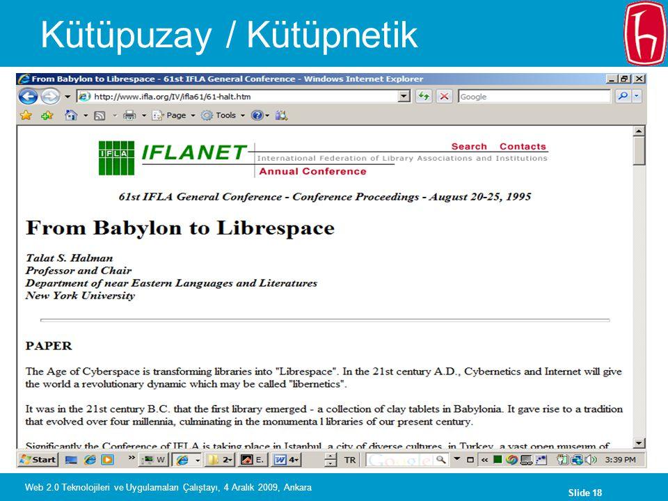Slide 18 Web 2.0 Teknolojileri ve Uygulamaları Çalıştayı, 4 Aralık 2009, Ankara Kütüpuzay / Kütüpnetik