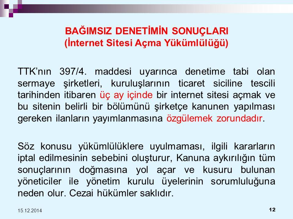 BAĞIMSIZ DENETİMİN SONUÇLARI (İnternet Sitesi Açma Yükümlülüğü) TTK'nın 397/4.