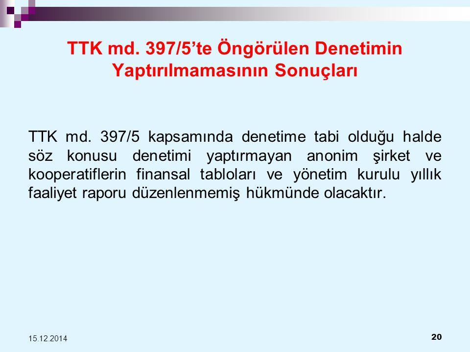 TTK md.397/5'te Öngörülen Denetimin Yaptırılmamasının Sonuçları TTK md.