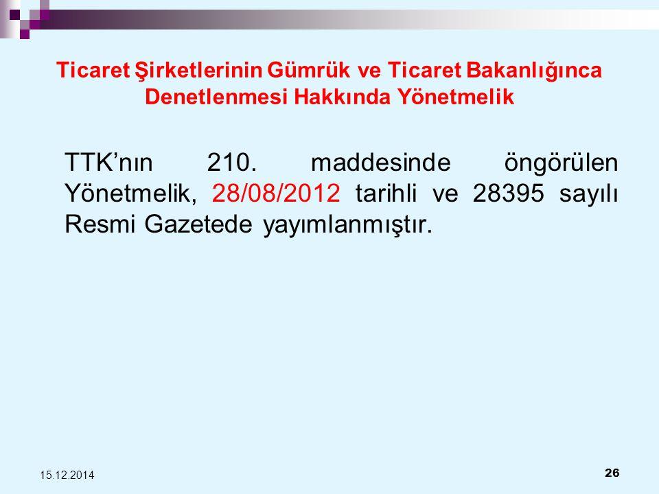 Ticaret Şirketlerinin Gümrük ve Ticaret Bakanlığınca Denetlenmesi Hakkında Yönetmelik TTK'nın 210.