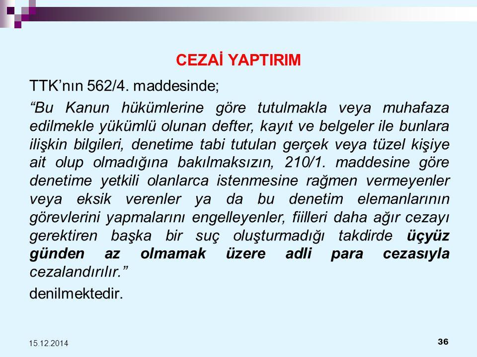 CEZAİ YAPTIRIM TTK'nın 562/4.