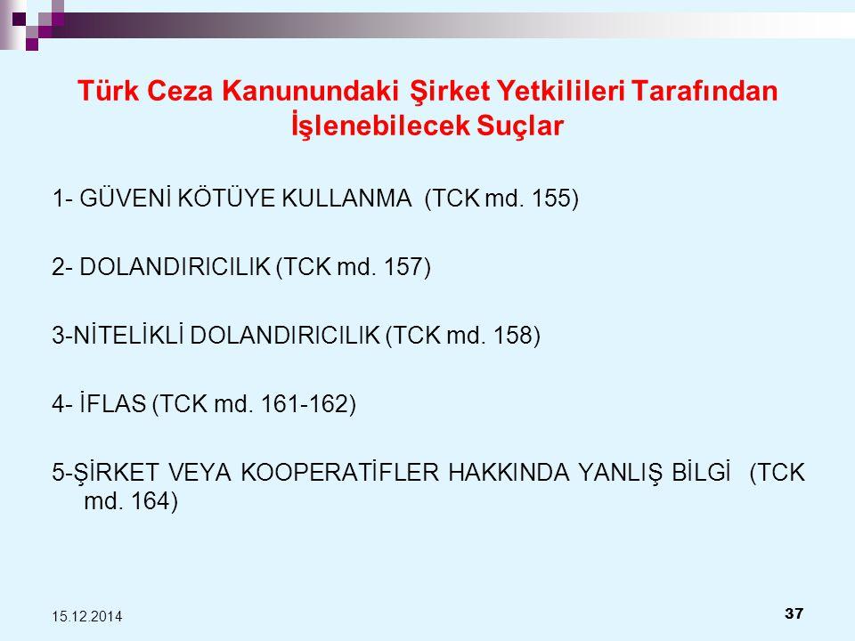 Türk Ceza Kanunundaki Şirket Yetkilileri Tarafından İşlenebilecek Suçlar 1- GÜVENİ KÖTÜYE KULLANMA (TCK md.