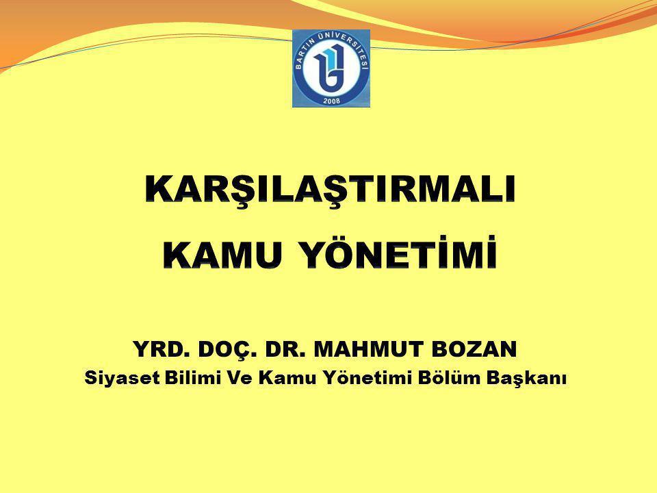 YRD. DOÇ. DR. MAHMUT BOZAN Siyaset Bilimi Ve Kamu Yönetimi Bölüm Başkanı