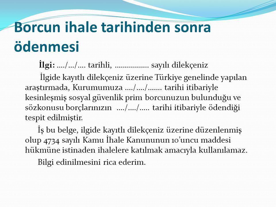 Borcun ihale tarihinden sonra ödenmesi İlgi: …./…/…. tarihli, …………….. sayılı dilekçeniz İlgide kayıtlı dilekçeniz üzerine Türkiye genelinde yapılan ar