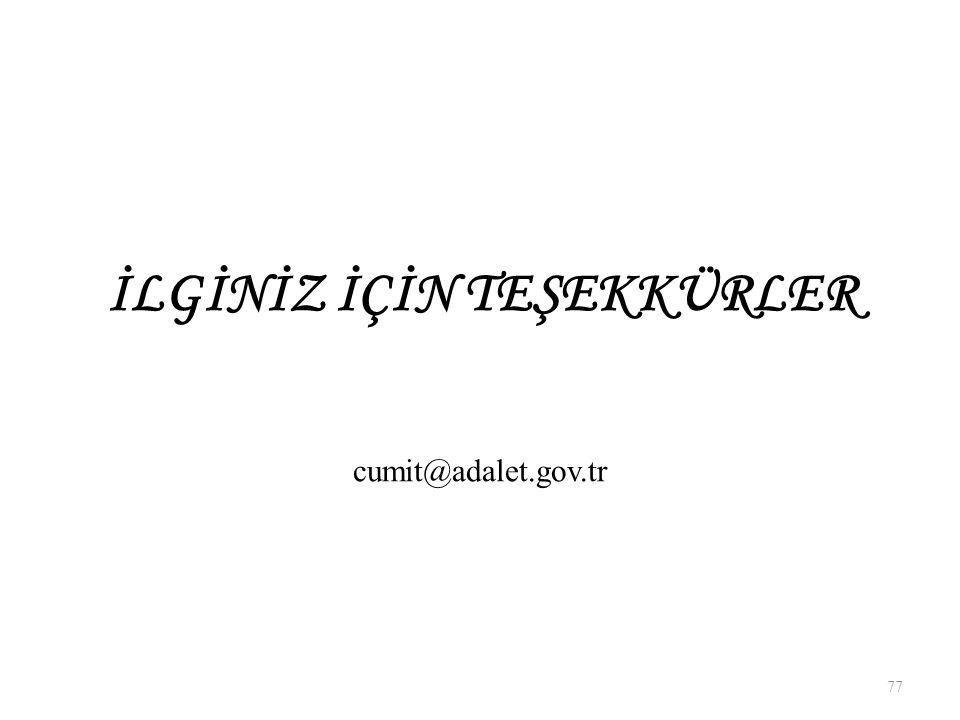 İLGİNİZ İÇİN TEŞEKKÜRLER 77 cumit@adalet.gov.tr