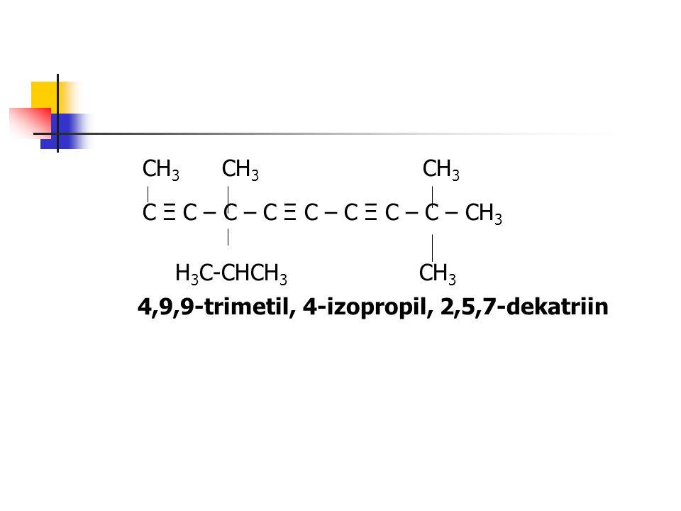 CH 3 CH 3 CH 3 C Ξ C – C – C Ξ C – C Ξ C – C – CH 3 H 3 C-CHCH 3 CH 3 4,9,9-trimetil, 4-izopropil, 2,5,7-dekatriin