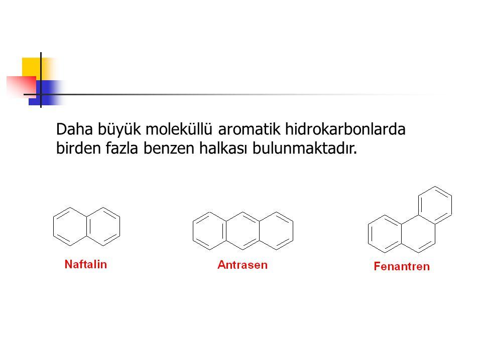 Daha büyük moleküllü aromatik hidrokarbonlarda birden fazla benzen halkası bulunmaktadır.
