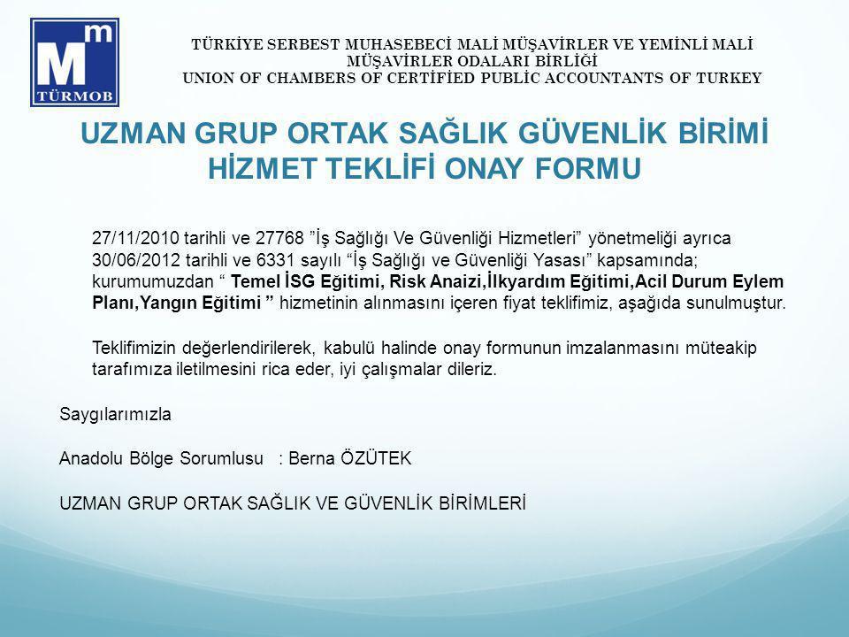 """UZMAN GRUP ORTAK SAĞLIK GÜVENLİK BİRİMİ HİZMET TEKLİFİ ONAY FORMU 27/11/2010 tarihli ve 27768 """"İş Sağlığı Ve Güvenliği Hizmetleri"""" yönetmeliği ayrıca"""