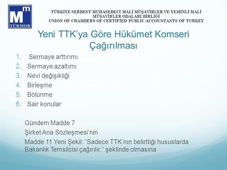 Yeni TTK'ya Göre Hükümet Komseri Çağırılması 1. Sermaye arttırımı 2.