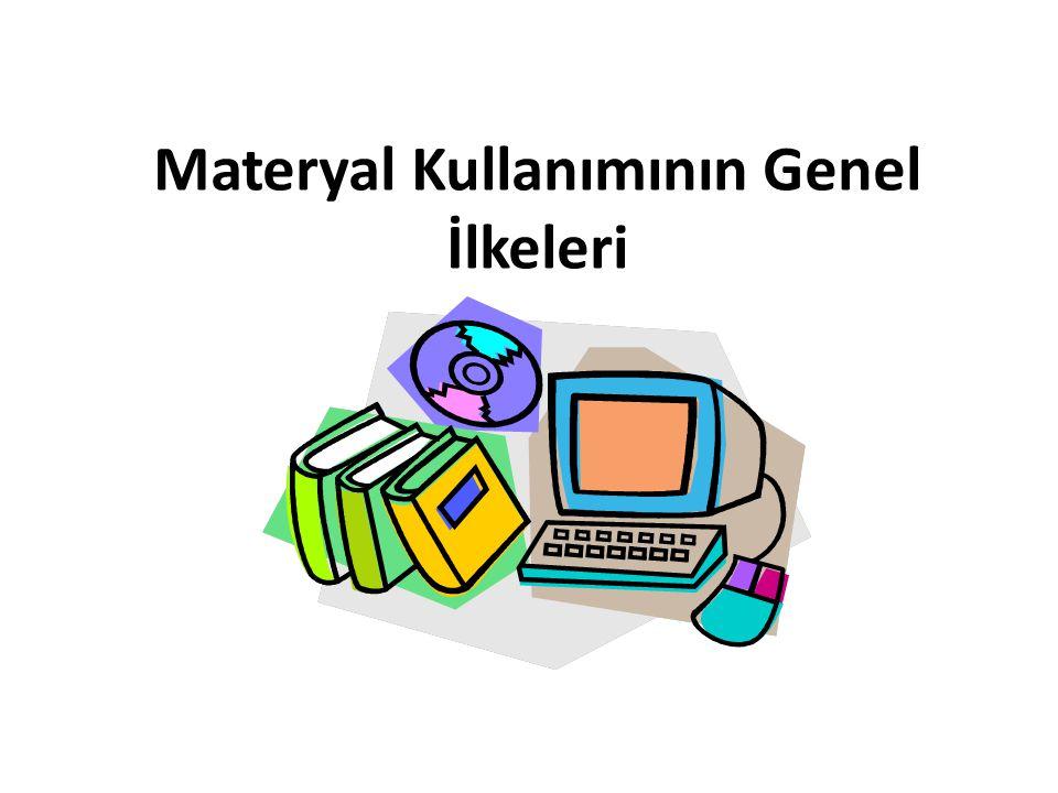 Materyal Kullanımının Genel İlkeleri