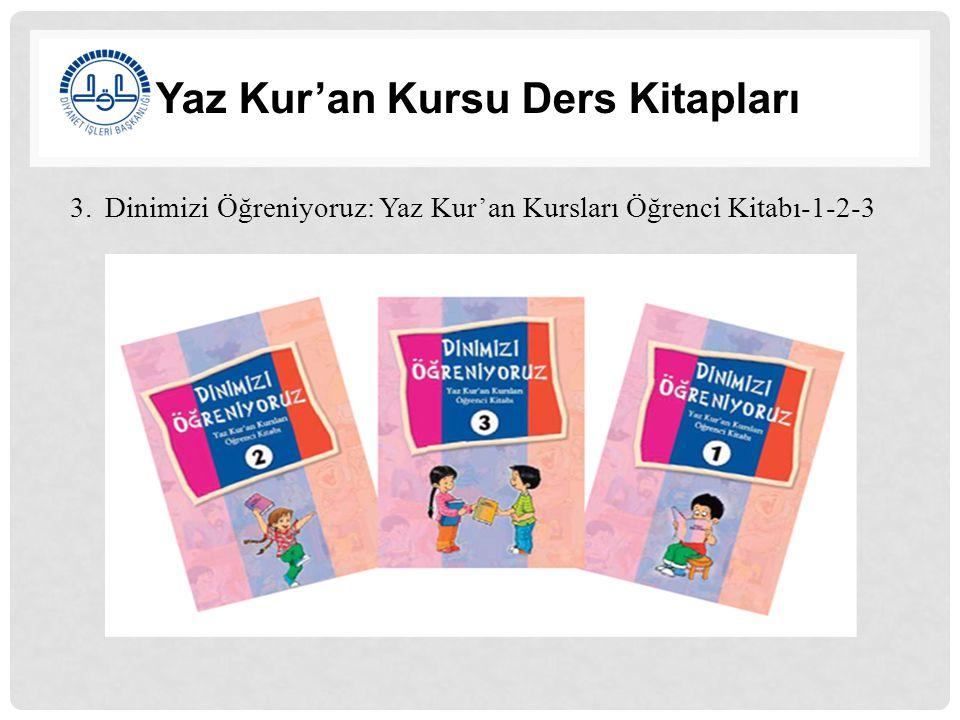 Yaz Kur'an Kursu Ders Kitapları Yaz Kur'an kurslarına devam eden öğrencilerin ders kitabı olarak kullanmaları amacıyla hazırlanmış üç kitaplık bir seridir.