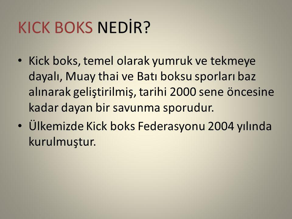 KICK BOKS NEDİR? Kick boks, temel olarak yumruk ve tekmeye dayalı, Muay thai ve Batı boksu sporları baz alınarak geliştirilmiş, tarihi 2000 sene önces