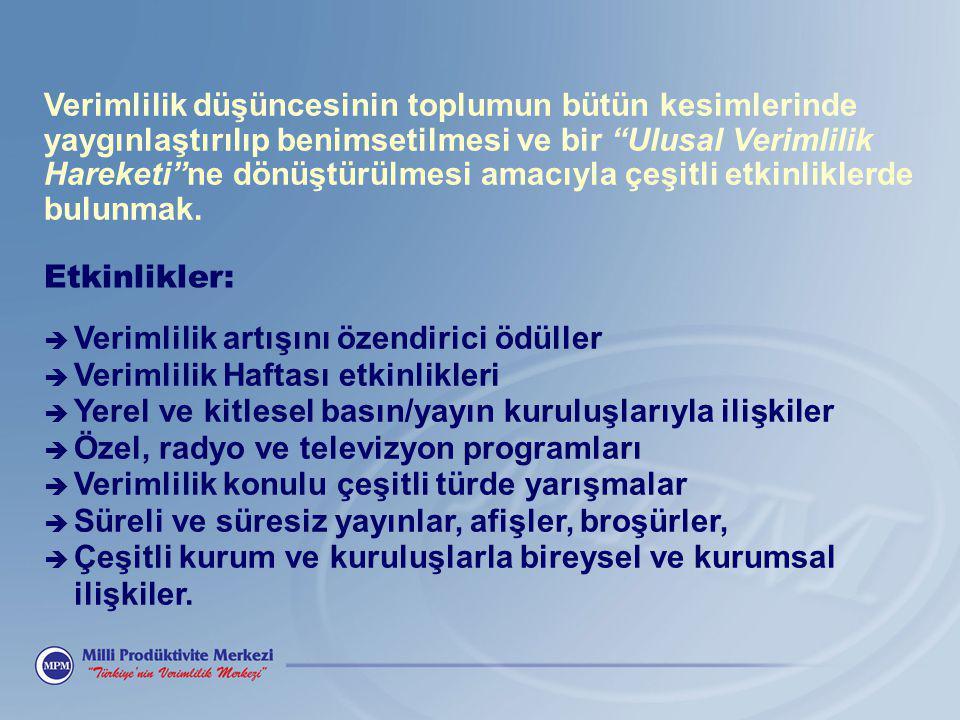 Daha detaylı bilgi için: Gülcan BAYRAMLI Uzman Tel: 0 232 421 41 46 E-mail: gbayramli@mpm.org.tr