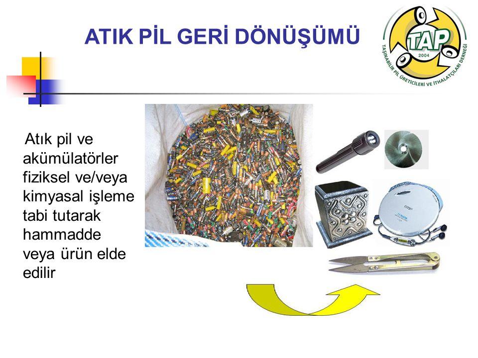 ATIK PİL GERİ DÖNÜŞÜMÜ Atık pil ve akümülatörler fiziksel ve/veya kimyasal işleme tabi tutarak hammadde veya ürün elde edilir