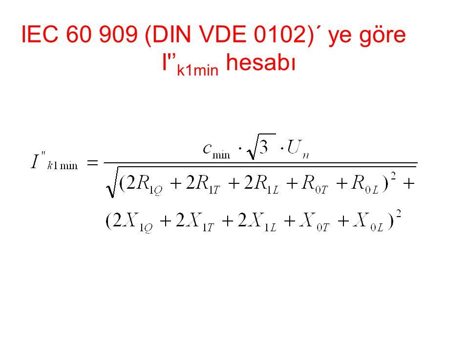 IEC 60 909 (DIN VDE 0102)´ ye göre I'' k1min hesabı