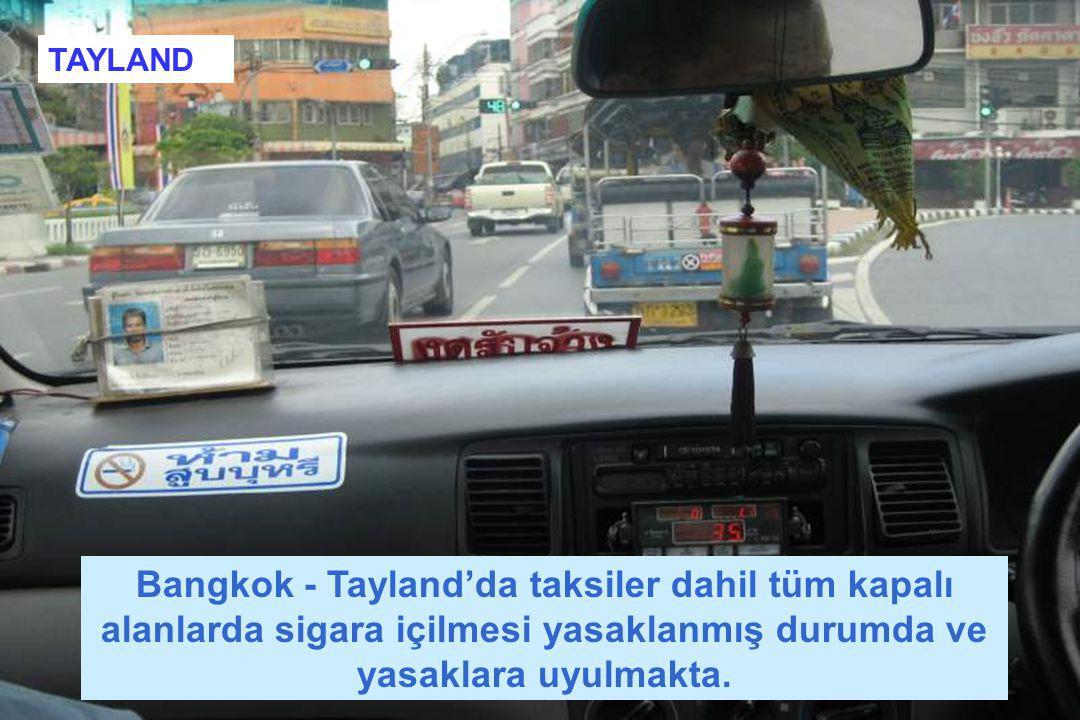 Bangkok - Tayland'da taksiler dahil tüm kapalı alanlarda sigara içilmesi yasaklanmış durumda ve yasaklara uyulmakta. TAYLAND