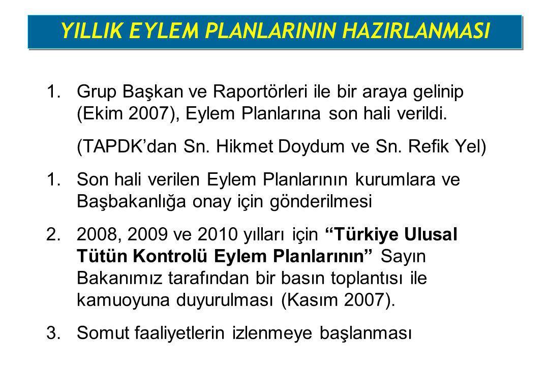 1.Grup Başkan ve Raportörleri ile bir araya gelinip (Ekim 2007), Eylem Planlarına son hali verildi. (TAPDK'dan Sn. Hikmet Doydum ve Sn. Refik Yel) 1.S