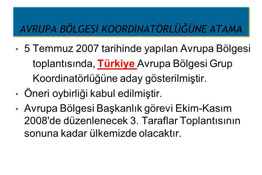 AVRUPA BÖLGESİ KOORDİNATÖRLÜĞÜNE ATAMA 5 Temmuz 2007 tarihinde yapılan Avrupa Bölgesi toplantısında, Türkiye Avrupa Bölgesi Grup Koordinatörlüğüne ada