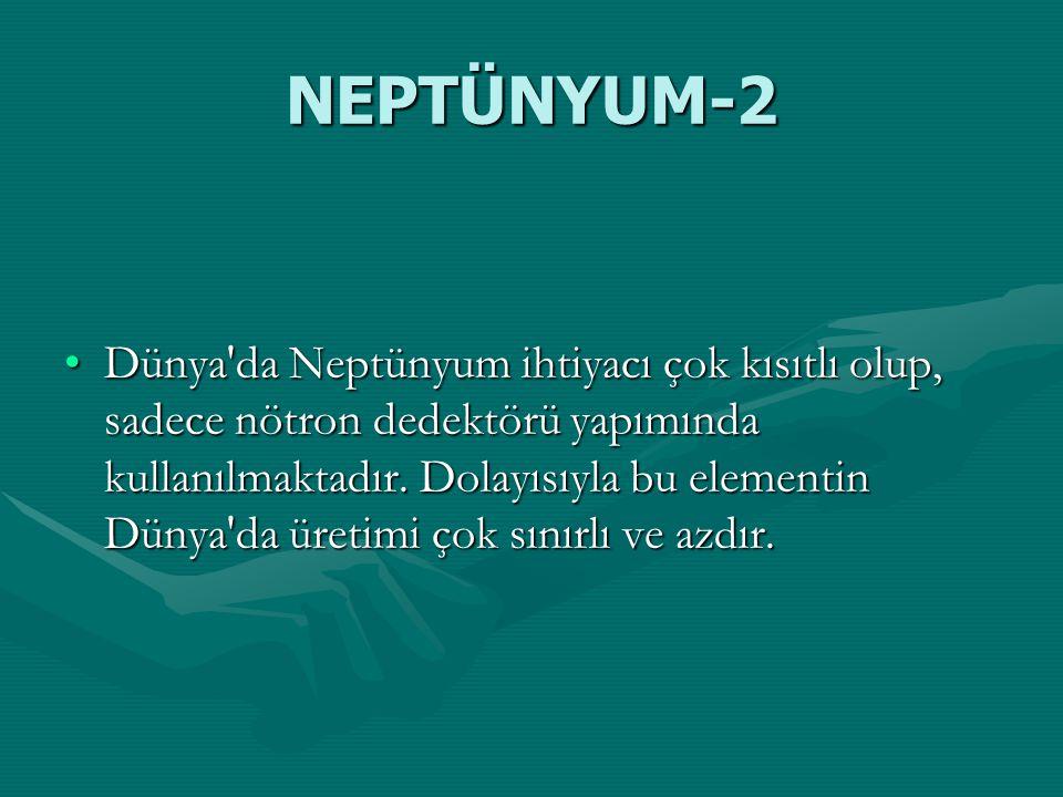 NEPTÜNYUM-1 Simgesi Np olan Neptünyum'un atom numarası 93, ergime noktası 640 °C, kaynama noktası 3902.0 °C'dir. Bu elementin oda sıcaklığındaki yoğun