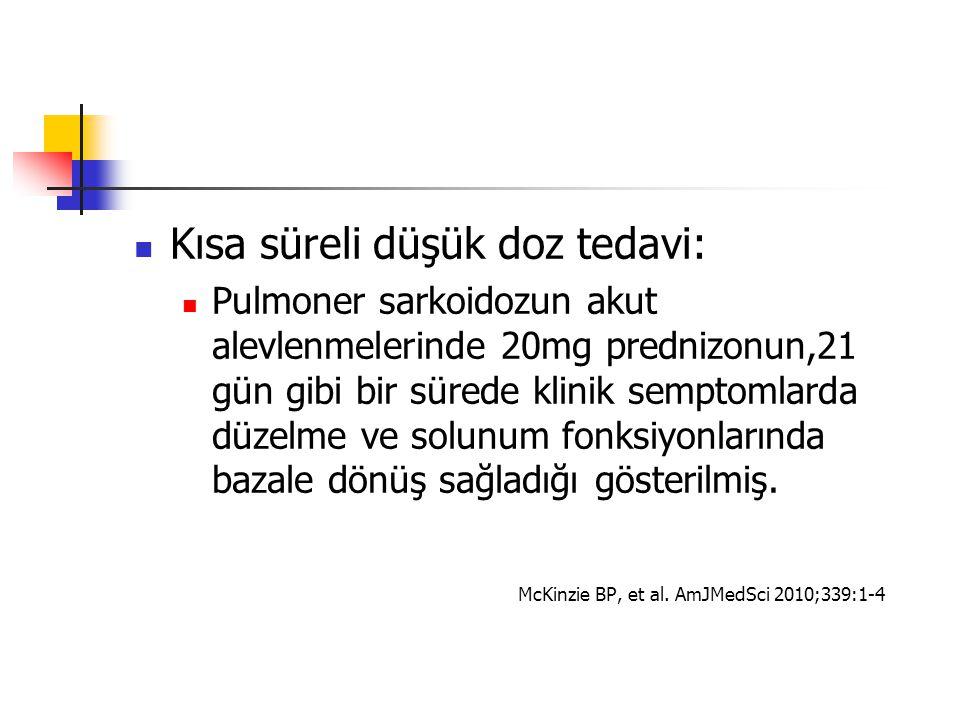 Kronik sarkoidozda steroid gereksinimi azaltıcı ilaçlar: Metotreksat – haftada bir 5-15mg Azatioprin – 50-200 mg Leflunamid – 10-20mg Mikofenolat - 500-3000mg