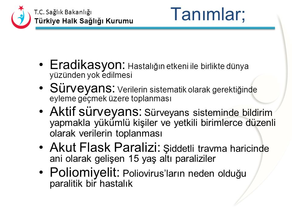 T.C. Sağlık Bakanlığı Türkiye Halk Sağlığı Kurumu Polio Eradikasyon Programı T.C. Sağlık Bakanlığı Türkiye Halk Sağlığı Kurumu Başkanlığı Aşı ile Önle